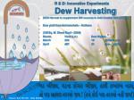 r d innovative experiments dew harvesting