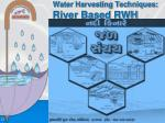 water harvesting techniques river based rwh