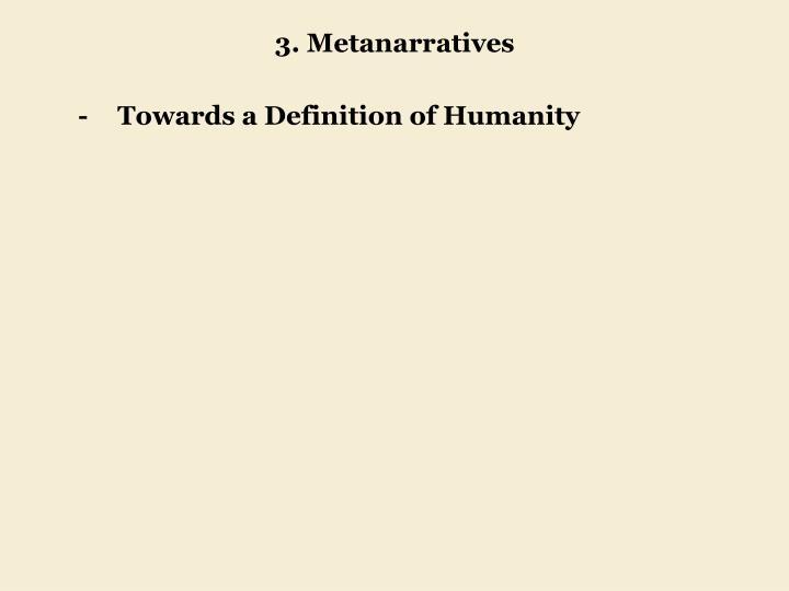 3. Metanarratives