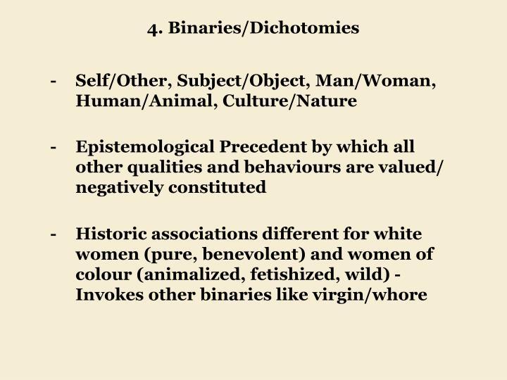 4. Binaries/Dichotomies
