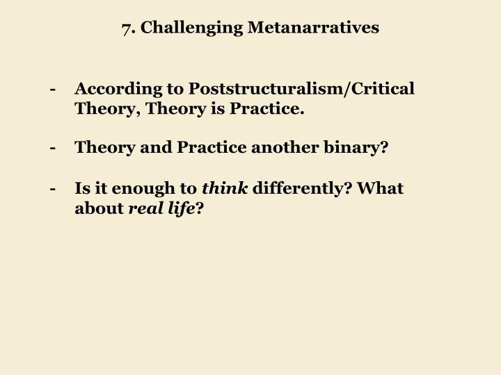 7. Challenging Metanarratives