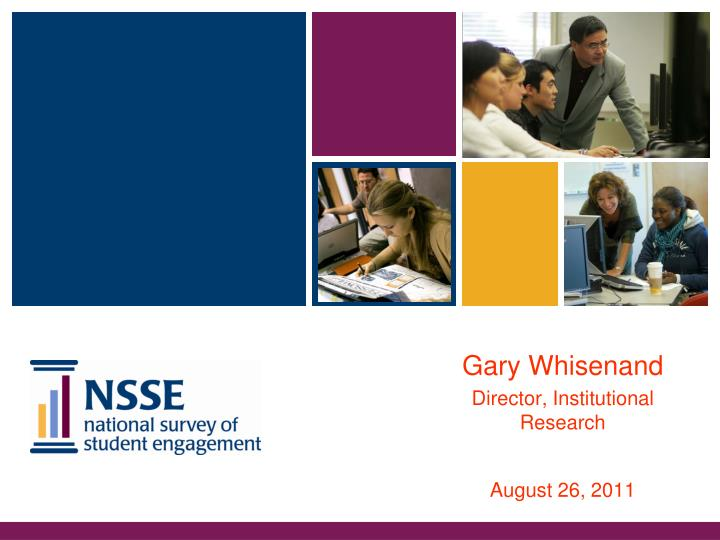 gary whisenand director institutional research august 26 2011 n.
