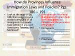 how do provinces influence immigration laws and policies pgs 186 191