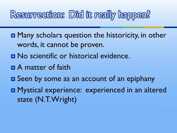 Resurrection:  Did it really happen?