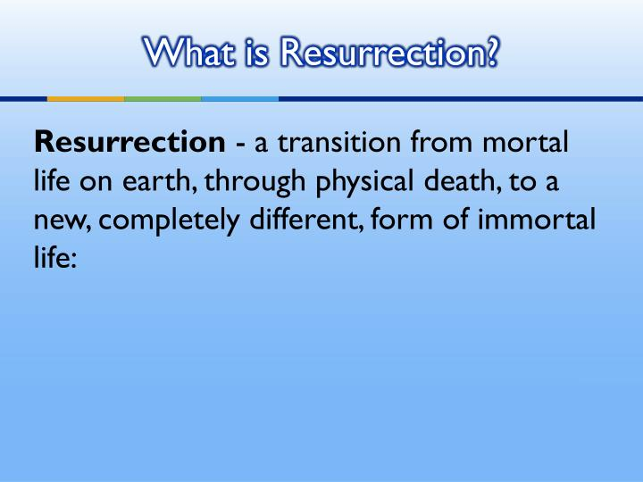 What is resurrection