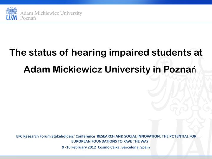 The status of hearing impaired students at Adam Mickiewicz University in