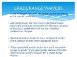 grade range waivers