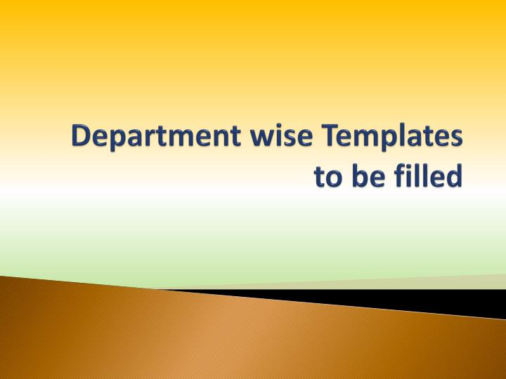 department wise templates to be filled n.