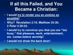if all this failed and you became a christian