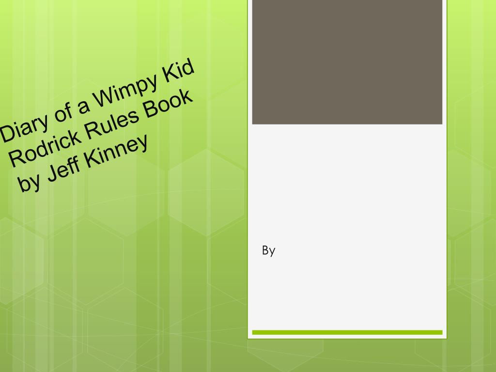 Ppt Diary Of A Wimpy Kid Rodrick Rules Book By Jeff Kinney Powerpoint Presentation Id 2104325