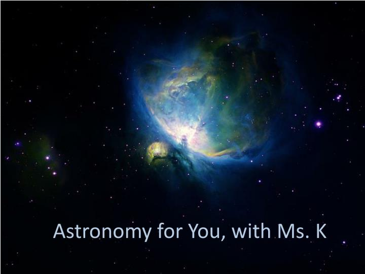 astronomy for you with ms k n.