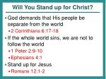 will you stand up for christ
