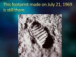 this footprint made on july 21 1969 is still there