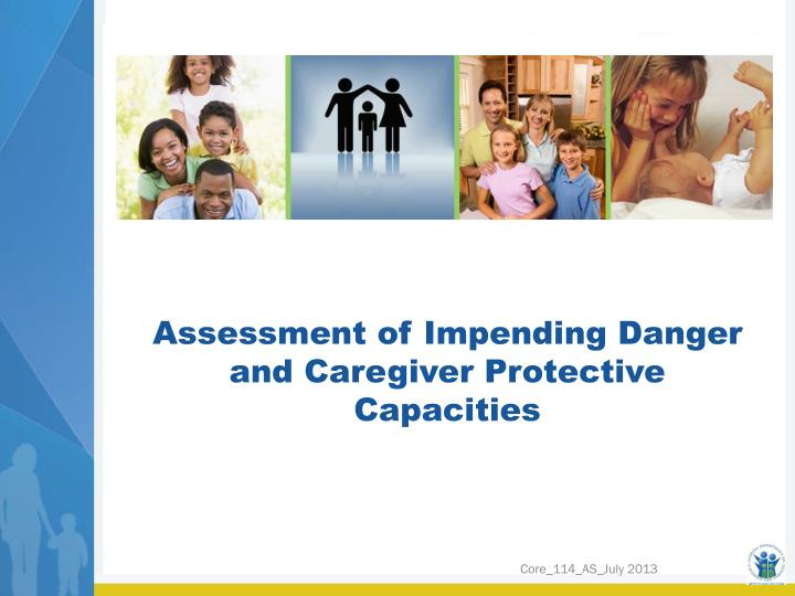 assessment of impending danger and caregiver protective capacities n.
