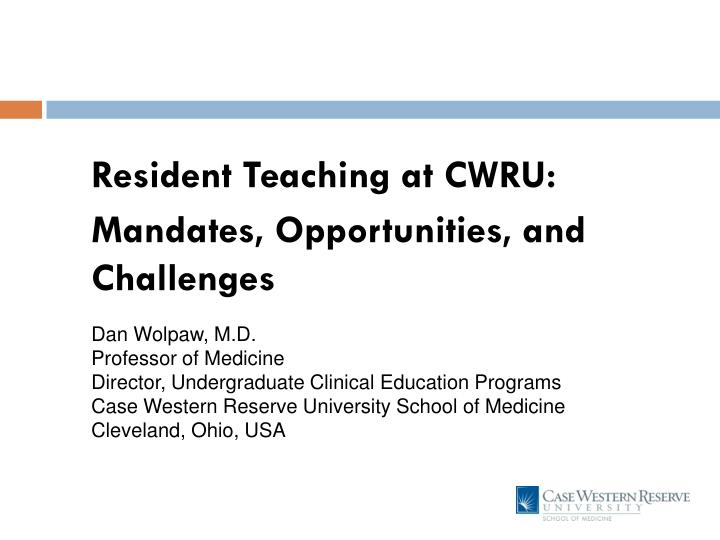resident teaching at cwru mandates opportunities and challenges n.