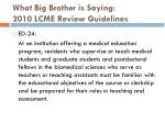 what big brother is saying 2010 lcme review guidelines