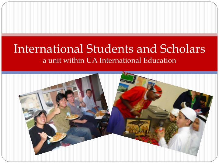 international students and scholars a unit within ua international education n.