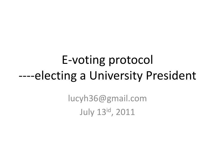 e voting protocol electing a university president n.