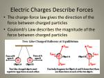 electric charges describe forces