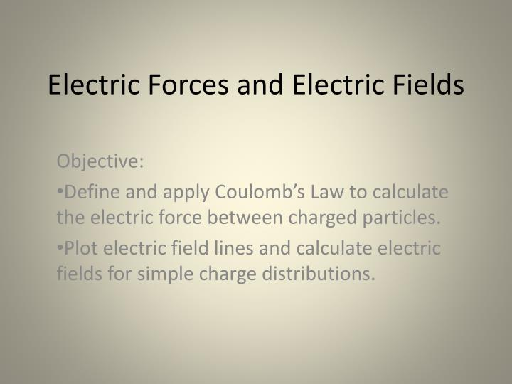 electric forces and electric fields n.