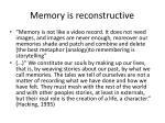 memory is reconstructive