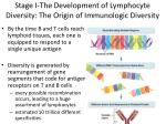 stage i the development of lymphocyte diversity the origin of immunologic diversity