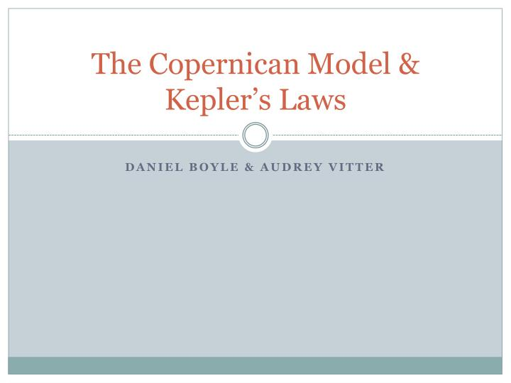 the copernican model kepler s laws n.