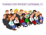 thanks for patient listening