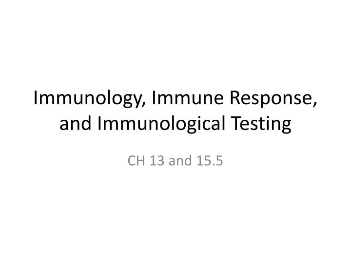 immunology immune response and immunological testing n.