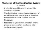 the levels of the classification system p 108 113