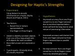 designing for haptic s strengths5