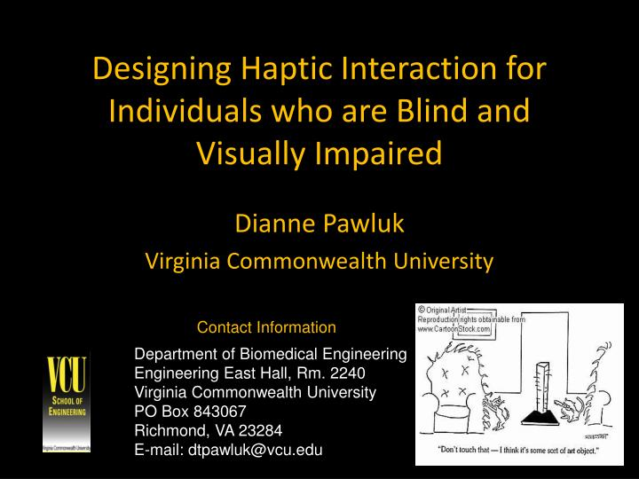 designing haptic interaction for individuals who are blind and visually impaired n.