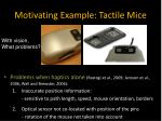 motivating example tactile mice