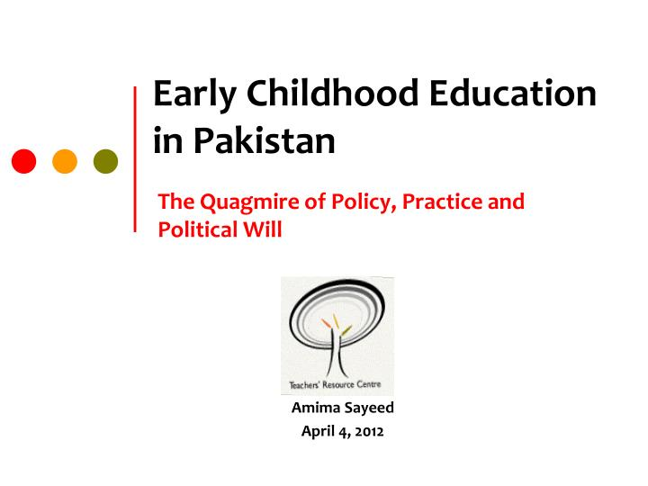 early childhood education in pakistan Postgraduate certificate in early childhood education the learner will be directly involved with early childhood development of education in pakistan: 3.
