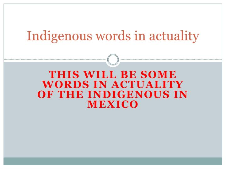 indigenous words in actuality n.