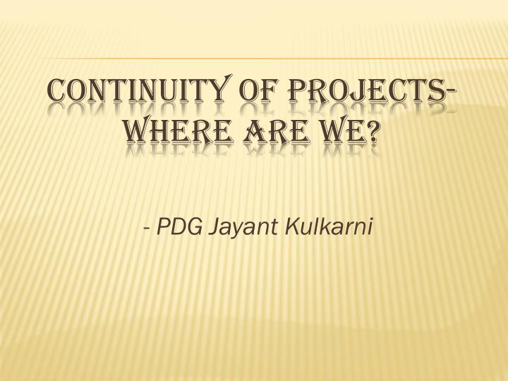 continuity of projects where are we n.