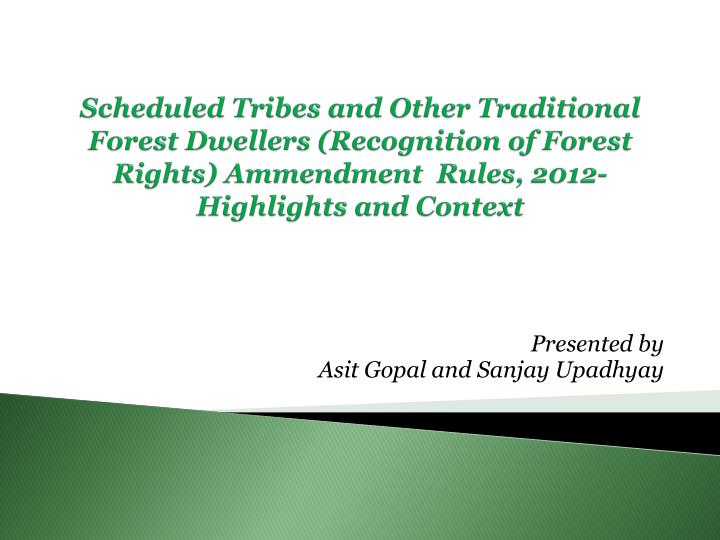 Scheduled Tribes and Other Traditional Forest Dwellers (Recognition of Forest Rights)
