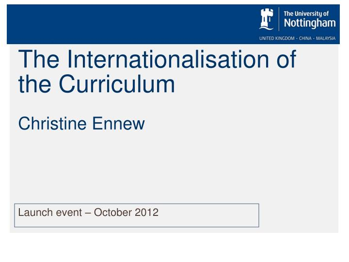 the internationalisation of the curriculum christine ennew n.