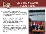 land use mapping future needs