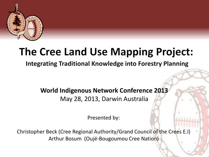 the cree land use mapping project integrating traditional knowledge into forestry planning n.