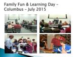 family fun learning day columbus july 2015