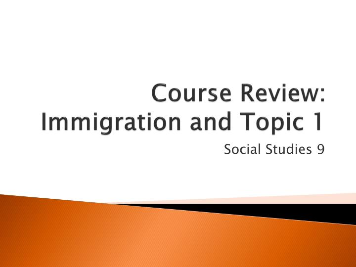 course review immigration and topic 1 n.