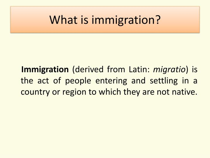 PPT - What is immigration ? PowerPoint Presentation, free download ...