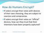 how do humans encrypt2