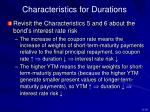 characteristics for durations