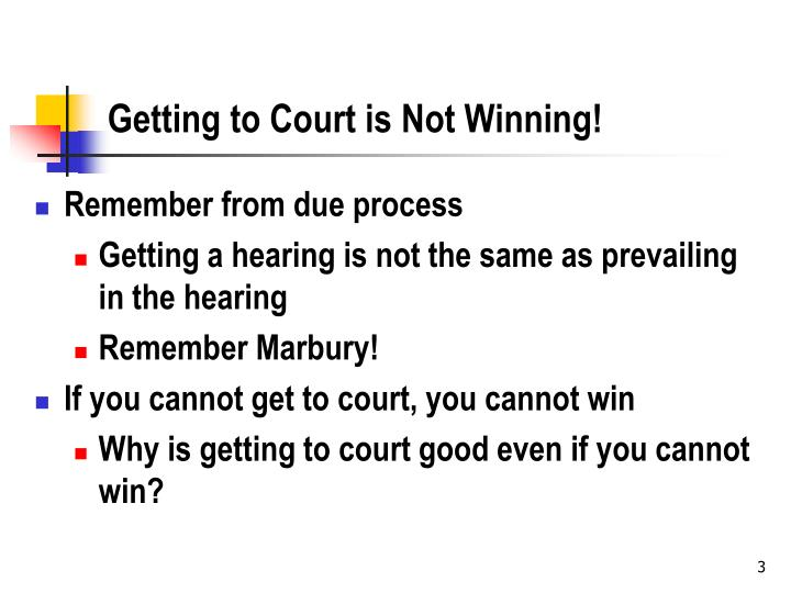 Getting to court is not winning