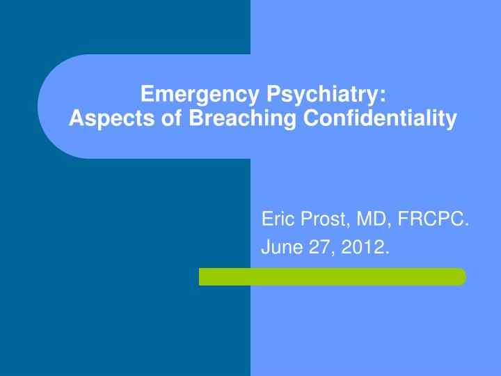 emergency psychiatry aspects of breaching confidentiality n.