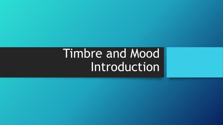 timbre and mood introduction n.