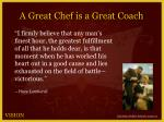 a great chef is a great coach