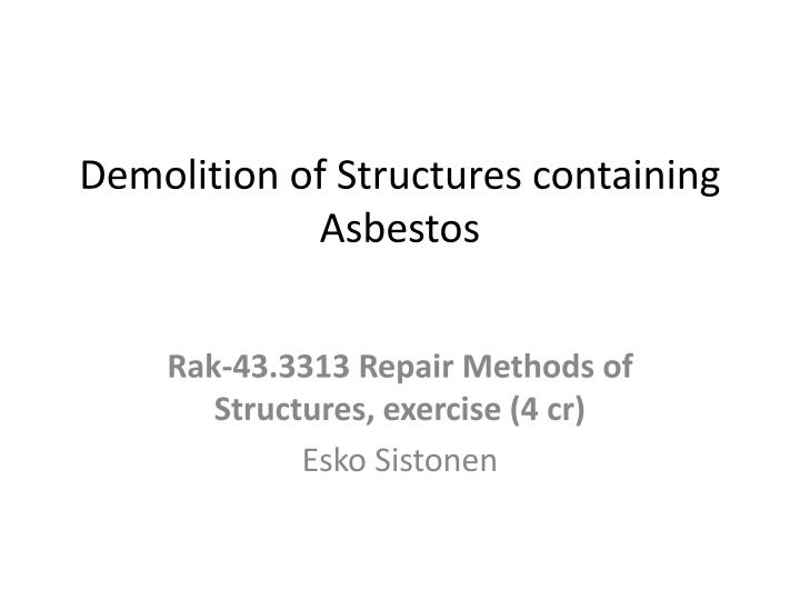 demolition of structures containing asbestos n.